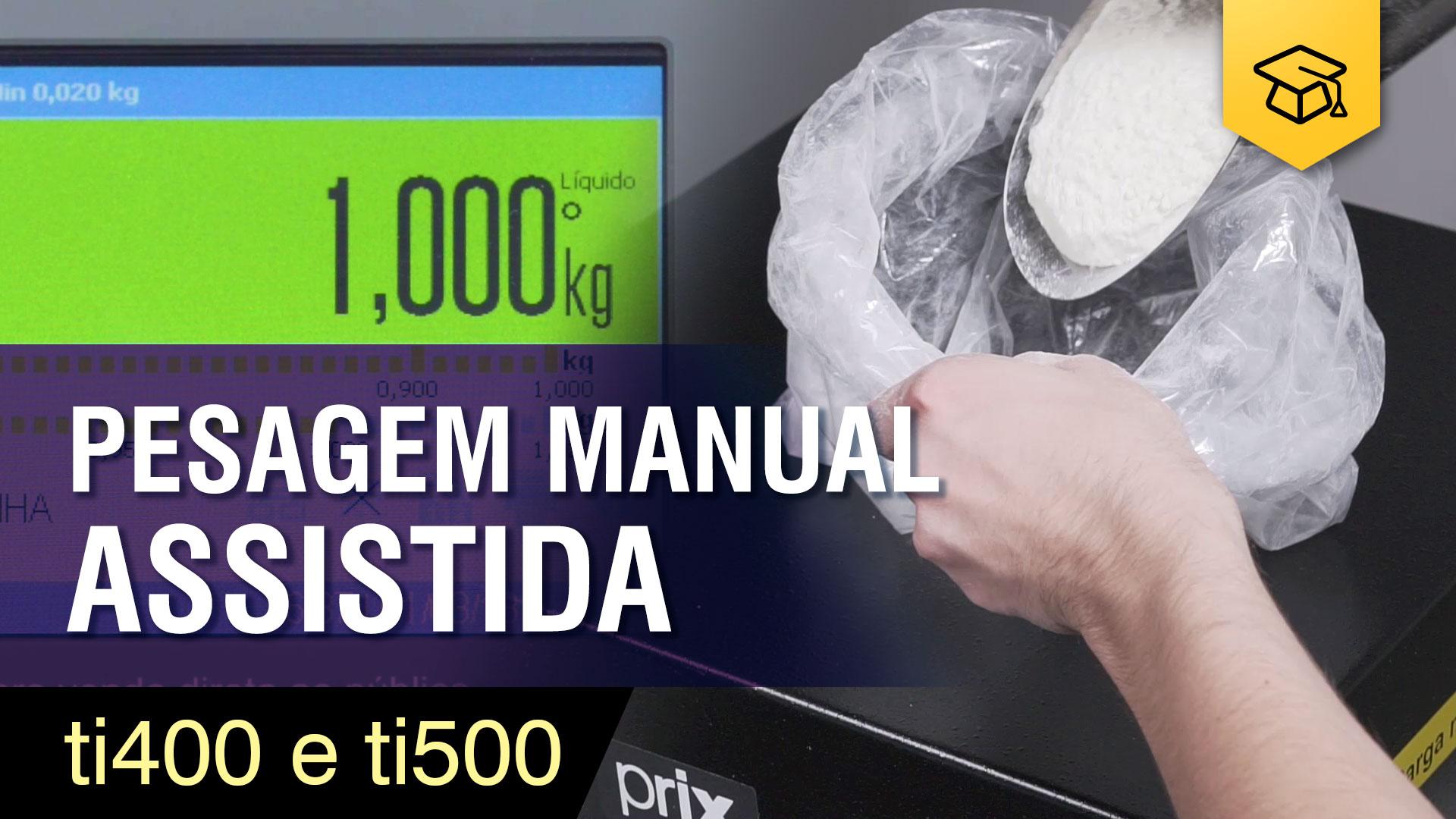 TI400 e TI500 | Operação de Pesagem Manual Assistida