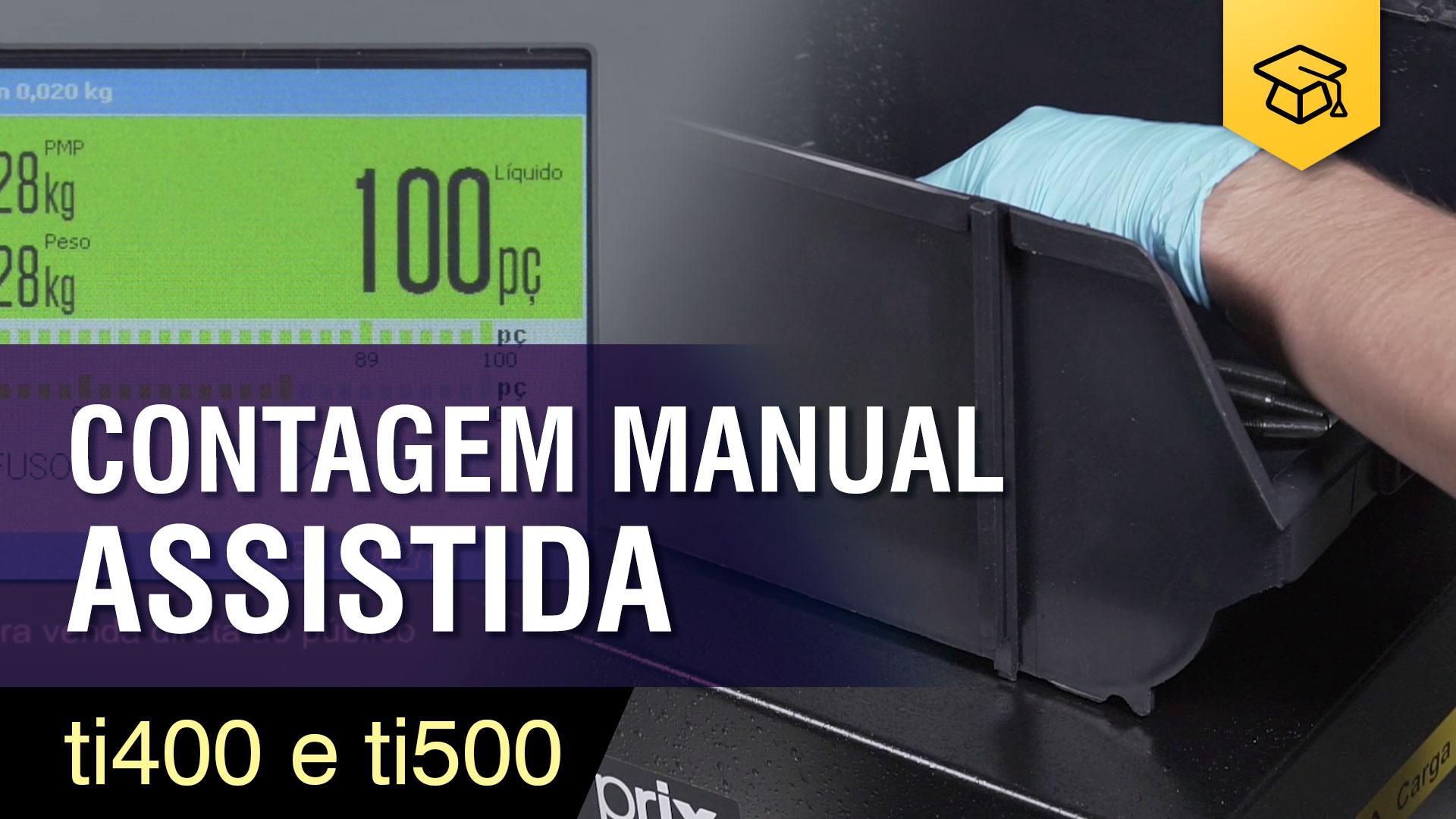 TI400 e TI500 | Operação de Contagem Manual Assistida