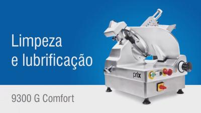 Fatiadores de Frios - 9300G Comfort Limpeza e Lubrificação
