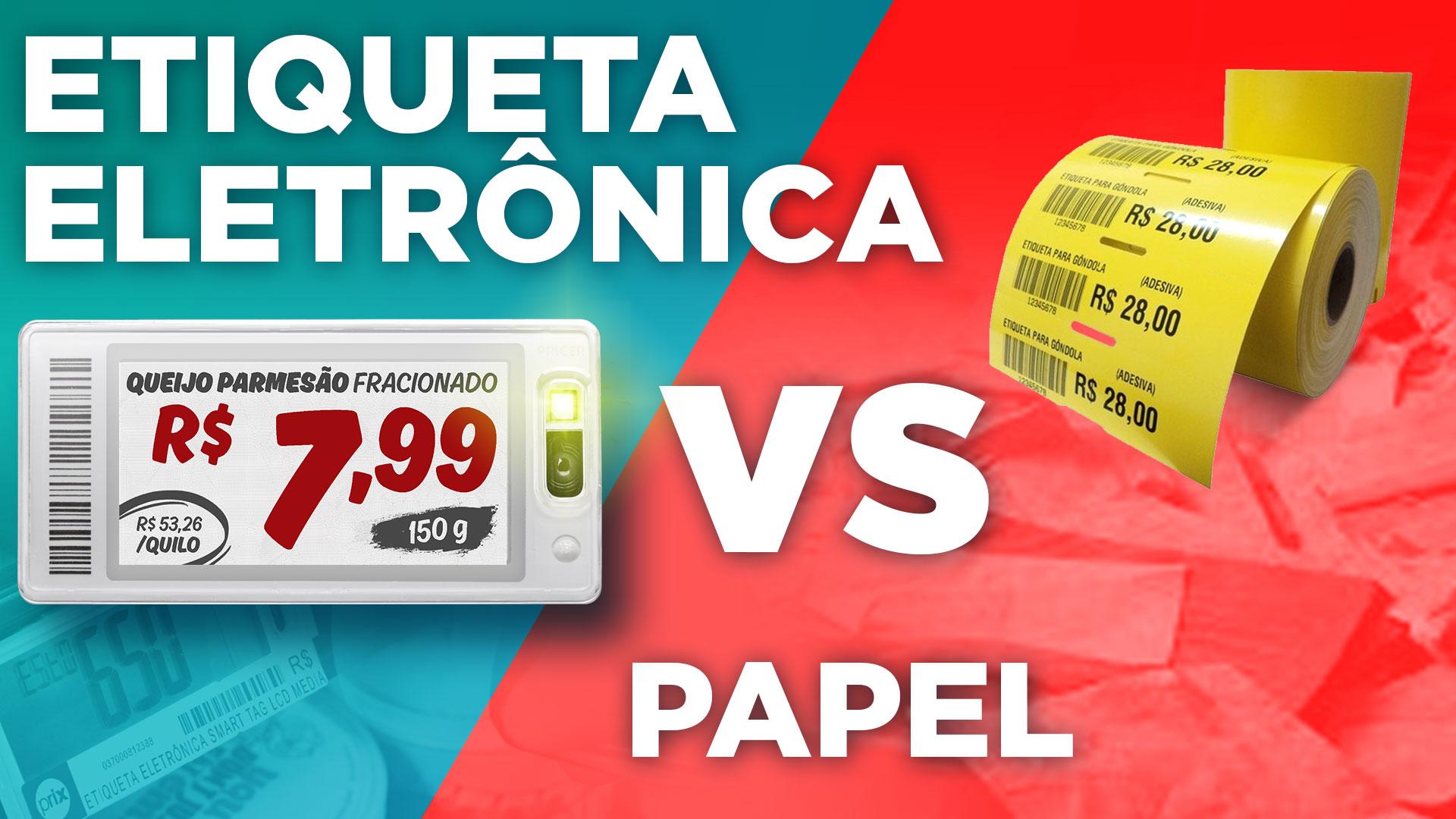 Etiqueta eletrônica vs Etiqueta de Papel